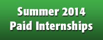 Summer 2014 Paid Internships.